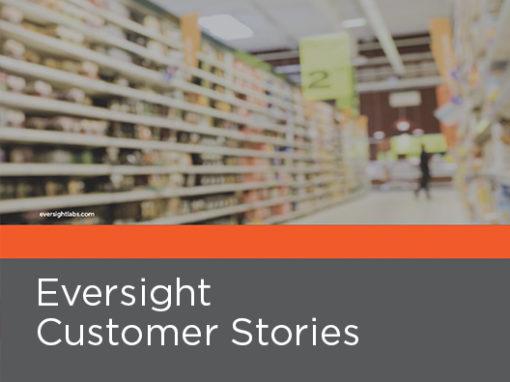 Eversight Customer Case Studies